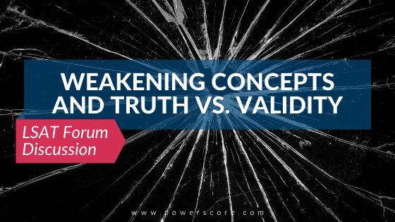 Weakening Concepts and Truth vs. Validity