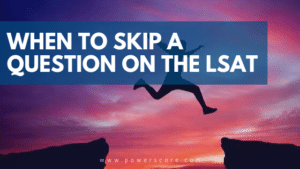 When to Skip a Question on the LSAT