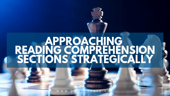 Approaching Reading Comprehension Sections Strategically