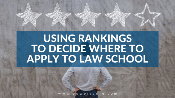 Using Rankings to Decide Where to Apply to Law School