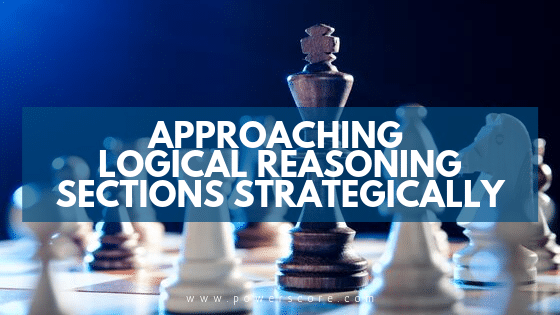Approaching Logical Reasoning Sections Strategically