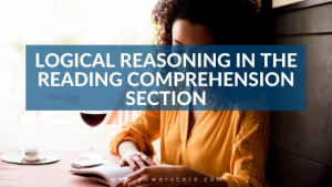 Logical Reasoning in the Reading Comprehension Section