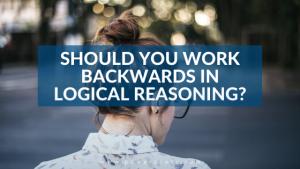 Should You Work Backwards in Logical Reasoning?