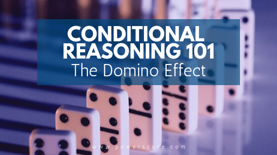 Conditional Reasoning 101 The Domino Effect