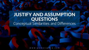Justify and Assumption Questions: Conceptual Similarities and Differences