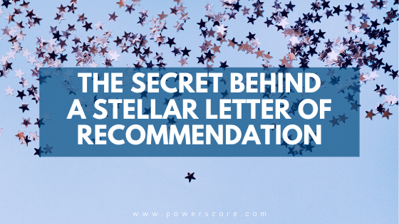 The Secret Behind a Stellar Letter of Recommendation