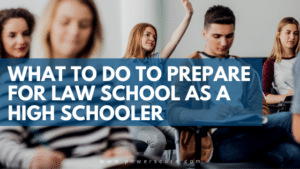 What to Do to Prepare for Law School as a High Schooler