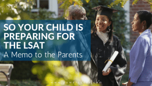So Your Child Is Preparing for the LSAT: A Memo to the Parents