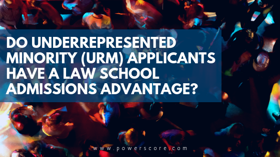 Do Underrepresented Minority (URM) Applicants Have a Law School Admissions Advantage?