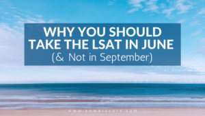 Why You Should Take the LSAT in June (and Not in September)