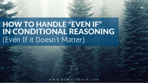 """How to Handle """"Even If"""" in Conditional Reasoning (Even If it Doesn't Matter)"""