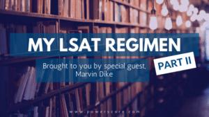 My LSAT Regimen II