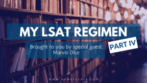 My LSAT Regimen IV