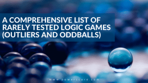 A Comprehensive List of Rarely Tested Logic Games (Outliers and Oddballs)