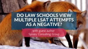 Do Law Schools View Multiple LSAT Attempts as a Negative?