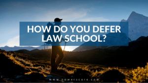 How Do You Defer Law School