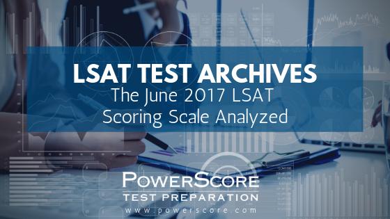 The June 2017 LSAT Scoring Scale Analyzed