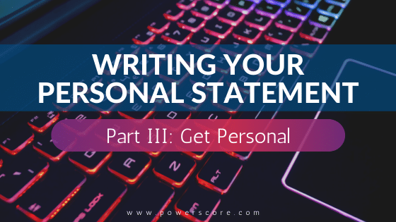 Personal Statement 03, Get Personal