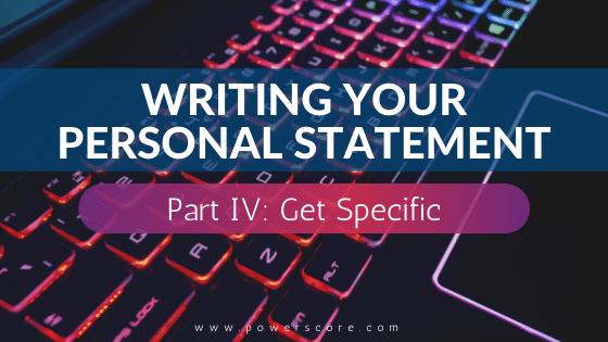 Personal Statement 04, Get Specific