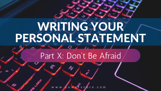 Personal Statement 10, Don't Be Afraid
