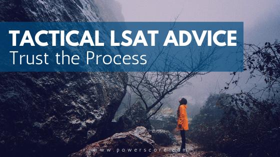 Tactical LSAT Advice Trust the Process