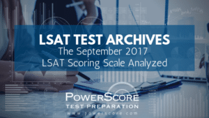 The September 2017 LSAT Scoring Scale Analyzed