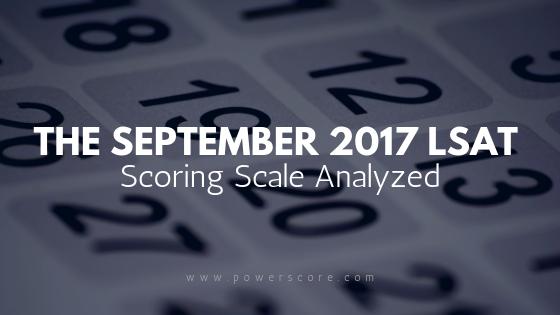September 2017 LSAT Scoring Scale