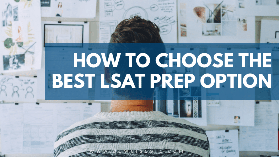 How to Choose the Best LSAT Prep Option
