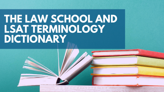 The Law School and LSAT Terminology Dictionary