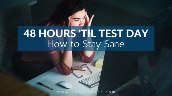 48 Hours 'til Test Day