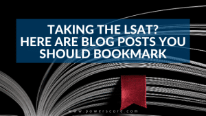 Taking the LSAT? Here Are Blog Posts You Should Bookmark