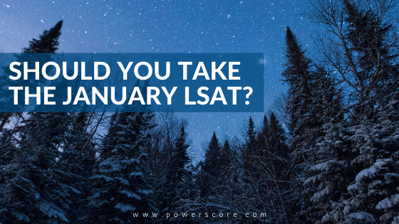 Should You Take the January LSAT?