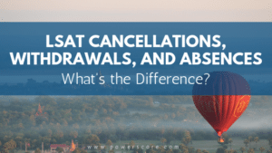 LSAT Cancellations, Withdrawals, and Absences: What's the Difference?