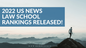 2022 US News Law School Rankings Released!