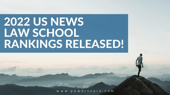 2022 US News Law School Rankings Released!
