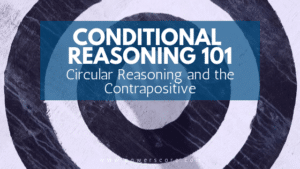 Conditional Reasoning 101: Circular Reasoning and the Contrapositive