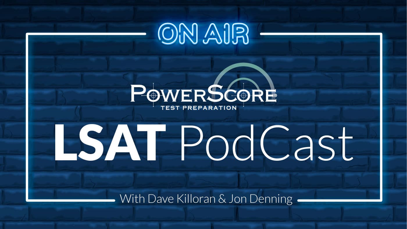 PowerScore LSAT Podcast