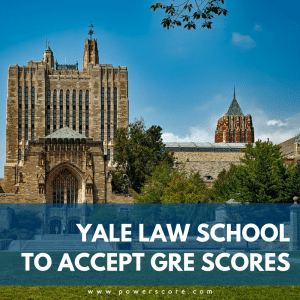 Yale Law Schools to Accept GRE Scores