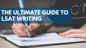 The Ultimate Guide to LSAT Writing
