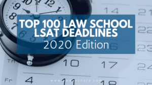 Top 100 Law School Application Deadlines: 2020 Edition