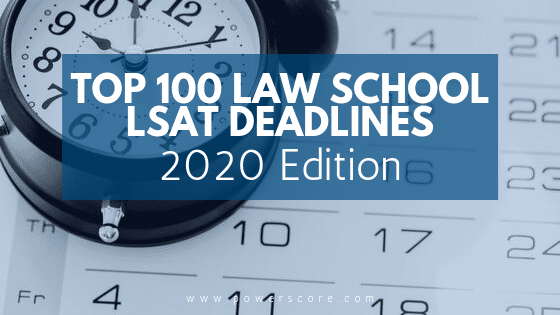 Top 100 Law School Application Deadlines: 2020 Edition