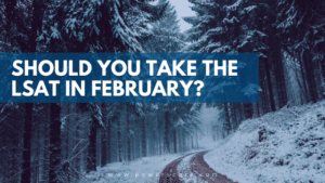 Should You Take the LSAT in February