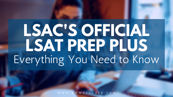 LSAC Announces New Official LSAT Prep Plus!