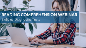 Reading Comprehension Webinar: Skills & Diagnostic Tests