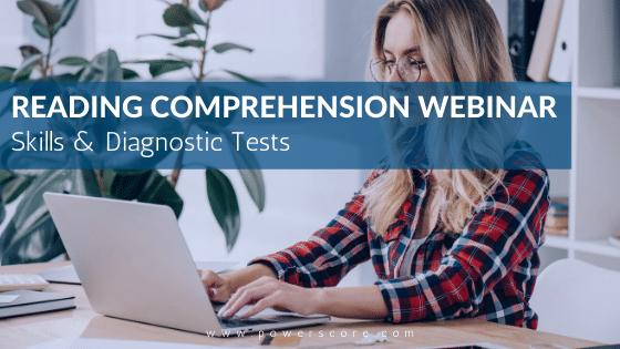 Reading Comprehension Webinar: Skills & Diagnostic Tests