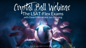 Crystal Ball Webinar LSAT-Flex