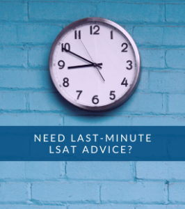 Last-Minute LSAT Advice