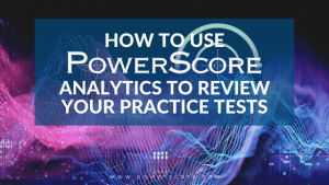 How to Use PowerScore Analytics to Review your Practice Tests