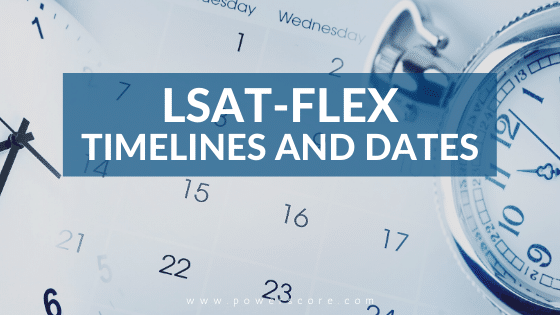 LSAT-Flex Timelines and Dates