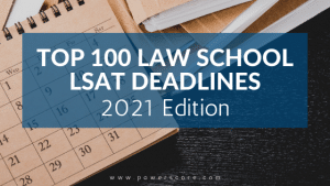 Top 100 Law School Application Deadlines: 2021 Edition